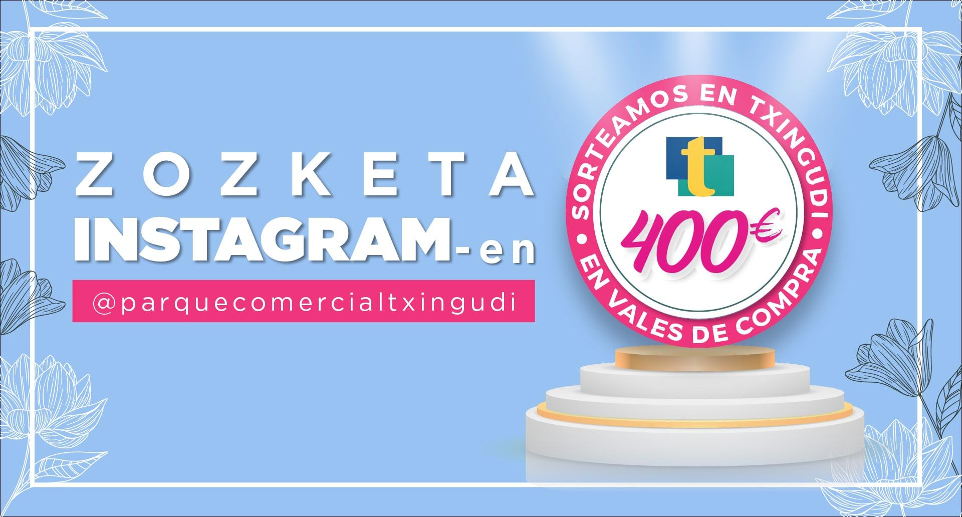 400€ zozkatuko ditugu Instagrameko kontuan!