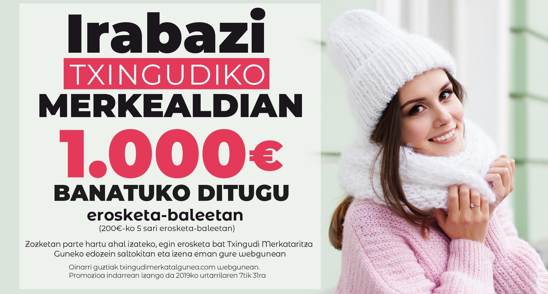 Irabazi txingudiko merkealdian, 1.000€ banatuko ditugu erosketa-baleetan